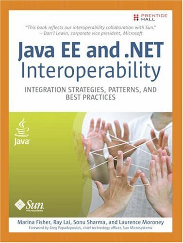 Java EE and .NET Interoperability: Integration Strategies, Patterns, and Best Practices 9780131472235