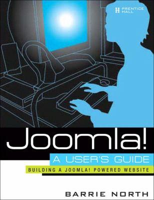 Joomla! a User's Guide: Building a Successful Joomla! Powered Website 9780136135609