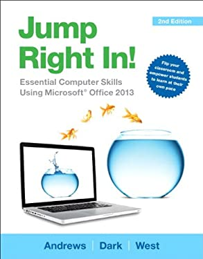 Jump Right In: Essential Computer Skills Using Microsoft Office 2013 9780133425505