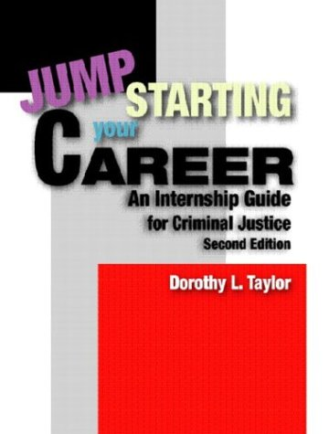 Jumpstarting Your Career: An Internship Guide for Criminal Justice 9780131175778