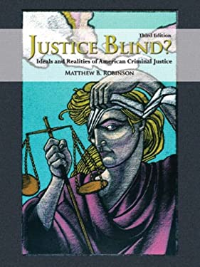 Justice Blind?: Ideals and Realities of American Criminal Justice 9780135147740