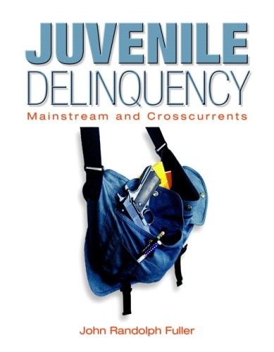 Juvenile Delinquency: Mainstream and Crosscurrents 9780131149458