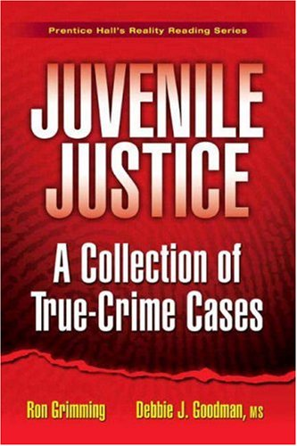Juvenile Justice: A Collection of True-Crime Cases 9780135127827