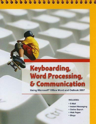 Keyboarding, Word Processing, & Communication: Using Microsoft Office Word 2007 and Outlook 2007 9780133639841