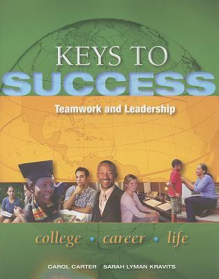 Keys to Success: Teamwork and Leadership 9780132850247
