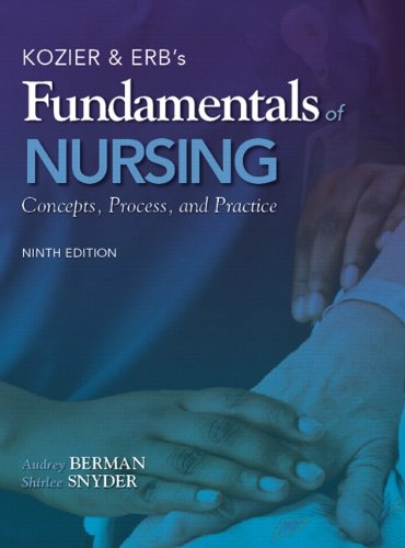 Kozier & Erb's Fundamentals of Nursing: Concepts, Process, and Practice - 9th Edition