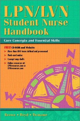 LPN/LVN Student Nurse Handbook: Core Concepts and Essential Skills [With CDROM] 9780130941824