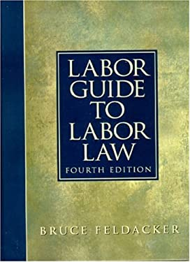 Labor Guide to Labor Law 9780130165237