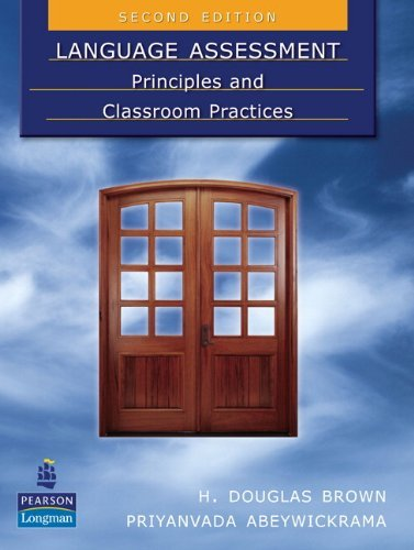Language Assessment: Principles and Classroom Practices - 2nd Edition