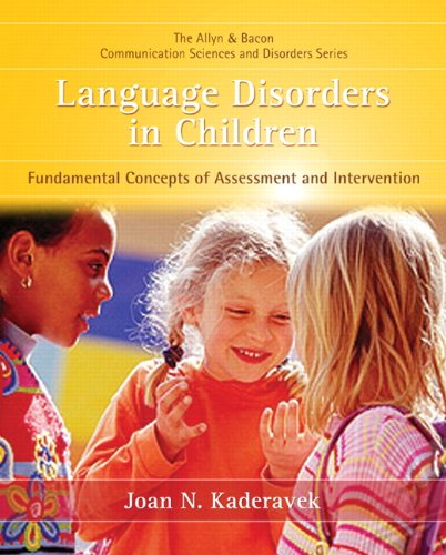 Language Disorders in Children: Fundamental Concepts of Assessment and Intervention 9780131574922