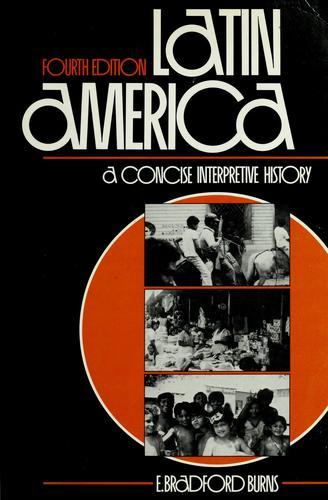 Latin America: A Concise Interpretive History - 4th Edition