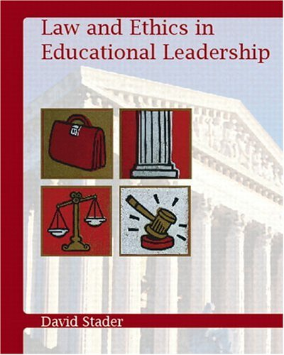 Law and Ethics in Educational Leadership 9780131119819
