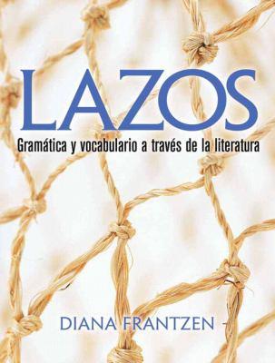 Lazos: Gramatica y Vocabulario A Traves de la Literatura 9780131896727