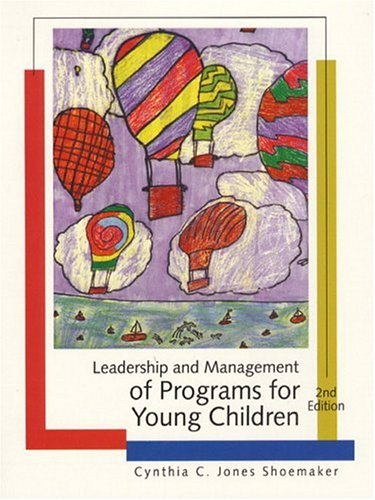 Leadership and Management of Programs for Young Children 9780130129406