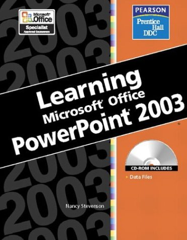 Learning Microsoft Office PowerPoint 2003 [With CDROM] 9780131476622
