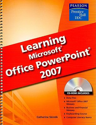 Learning Microsoft Office PowerPoint 2007 [With CDROM] 9780133657029