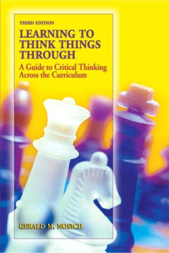 Learning to Think Things Through: A Guide to Critical Thinking Across the Curriculum 9780138132422