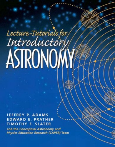 Lecture Tutorials for Introductory Astronomy 9780131479975