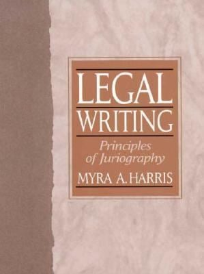 Legal Writing: Principles of Juriography 9780132386272