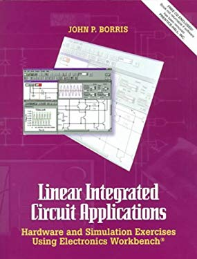 Linear Integrated Circuit Applications: Hardware and Software Exercises Using Electronics Workbench 9780132808354