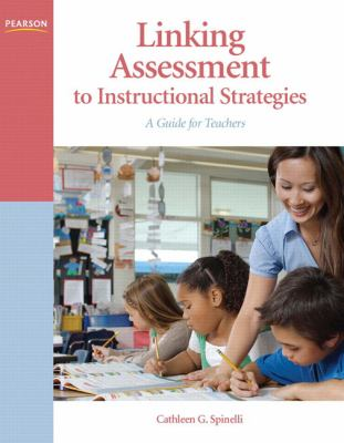 Linking Assessment to Instructional Strategies: A Guide for Teachers 9780137146246
