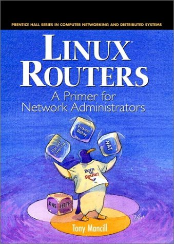 Linux Routers: A Primer for Network Administrators 9780130861139