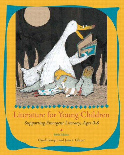 Literature for Young Children: Supporting Emergent Literacy, Ages 0-8 9780132405041