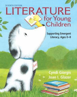 Literature for Young Children: Supporting Emergent Literacy, Ages 0-8 9780132685801