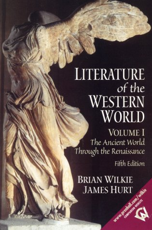 Literature of the Western World, Volume I: The Ancient World Through the Renaissance 9780130186669