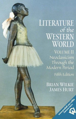 Literature of the Western World, Volume II: Neoclassicism Through the Modern Period 9780130186676