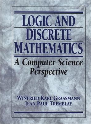 Logic and Discrete Mathematics: A Computer Science Perspective 9780135012062