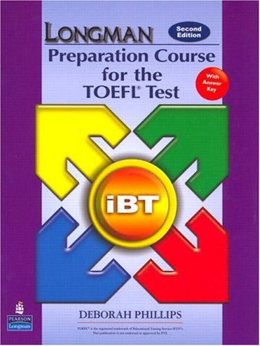 Longman Preparation Course for the TOEFL Test: Ibt Student Book with CD-ROM and Answer Key (Audio CDs Required) [With CDROM and Answer Key] 9780132056908