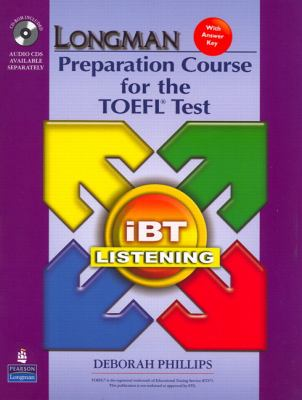 Longman Preparation Course for the TOEFL Test: Ibt Listening (Package: Student Book with CD-ROM, 6 Audio CDs, and Answer Key) 9780132360890