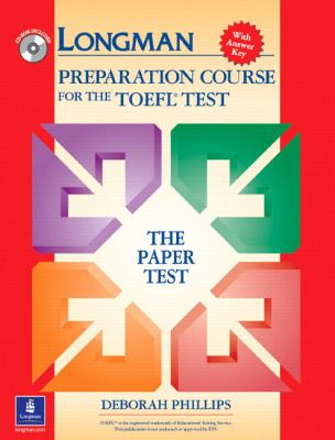 Longman Preparation Course for the TOEFL Test: The Paper Test, with Answer Key 9780131408838