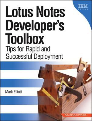 Lotus Notes Developer's Toolbox: Tips for Rapid and Successful Deployment 9780132214483