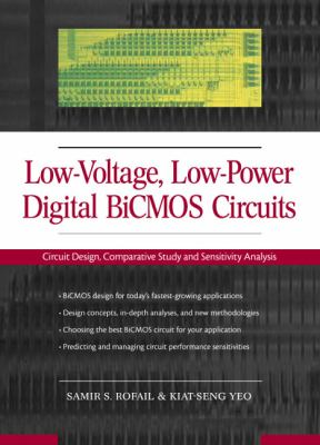 Low-Voltage Low-Power Digital BICMOS Circuits: Circuit Design, Comparative Study and Sensitivity Analysis 9780130113801
