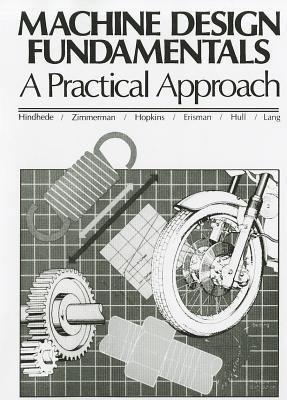Machine Design Fundamentals: A Practical Approach 9780135417645
