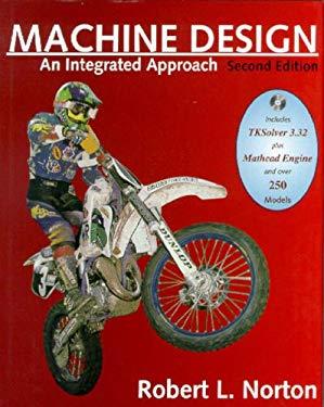 Machine Design: An Integrated Approach 9780130177063