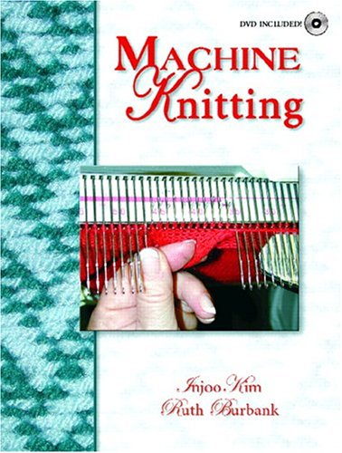 Machine Knitting [With DVD] 9780130307408