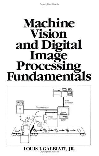 Machine Vision and Digital Image Processing Fundamentals 9780135420447