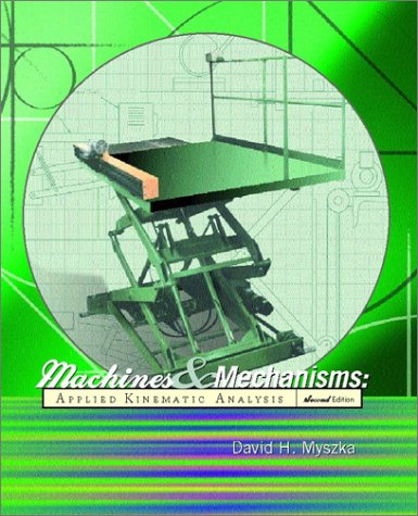 Machines and Mechanisms: Applied Kinematic Analysis 9780130306807