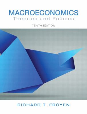 Macroeconomics: Theories and Policies 9780132831529