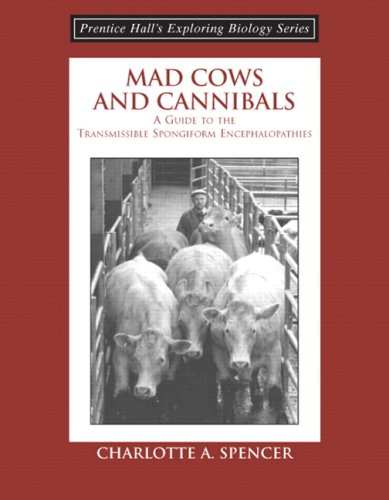 Mad Cows and Cannibals, a Guide to the Transmissible Spongiform Encephalopathies (Booklet) 9780131423398