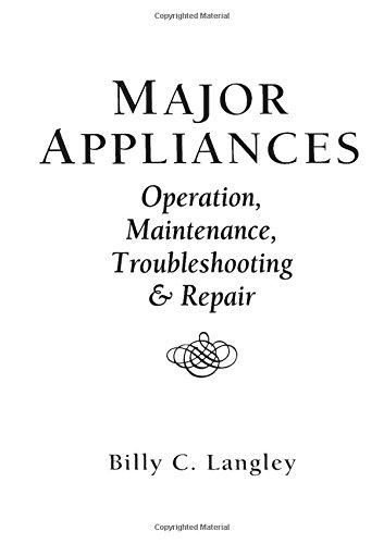 Major Appliances: Operation, Maintenance, Troubleshooting and Repair 9780135448342