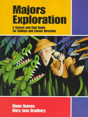 Majors Exploration: A Search and Find Guide for College and Career Direction