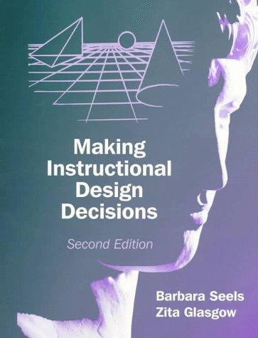 Making Instructional Design Decisions 9780135206027