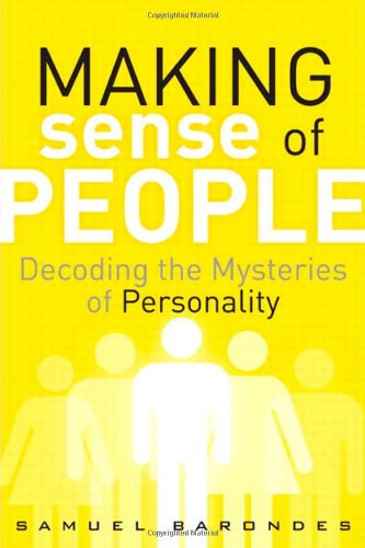 Making Sense of People: Decoding the Mysteries of Personality