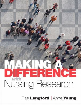 Making a Difference with Nursing Research 9780132343992