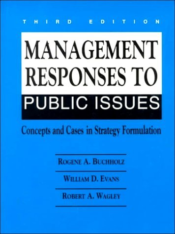 Management Responses to Public Issues: Concepts and Cases in Strategy Formulation 9780135540725