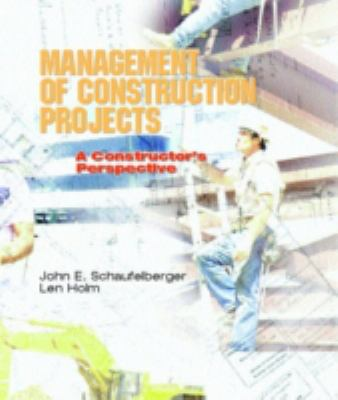 Management of Construction Projects: A Constructor's Perspective 9780130846785